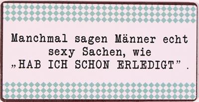 Magnet - Manchmal sagen Männer echt sexy Sachen, wie...