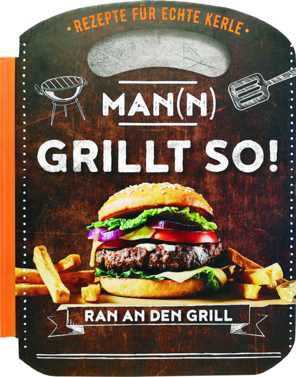 Kochbuch für Kerle – Mann grillt so