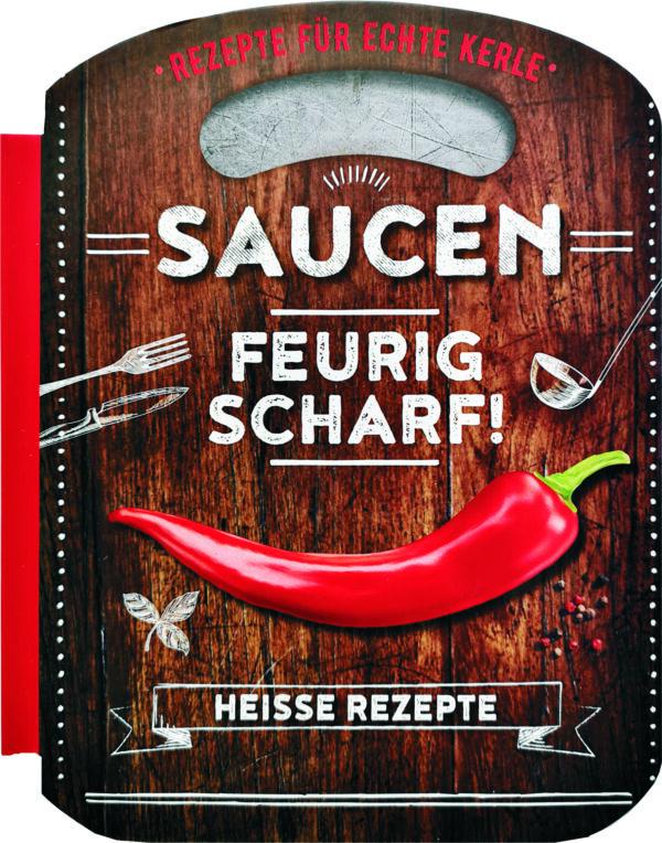 Kochbuch für Kerle – Saucen feurig scharf!